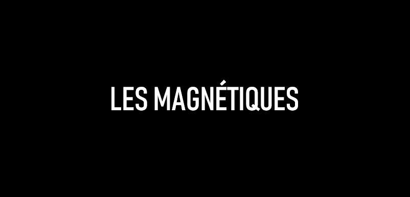 LES MAGNÉTIQUES – Vincent Cardona