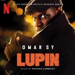 Nouvelle série Netflix : Lupin. Musique signée Mathieu Lamboley