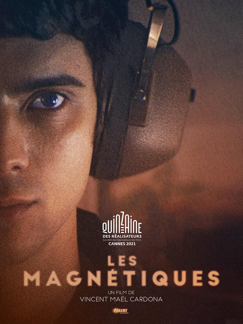 Les Magnétiques sélectionné à la Quinzaine des réalisateurs du Festival de Cannes